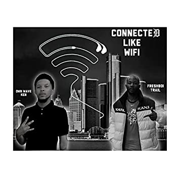 Connected Like Wifi (feat. OwnWave Ken)
