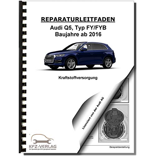 Audi Q5 Typ FY ab 2016 Kraftstoffversorgung Aufbereitung Reparaturanleitung