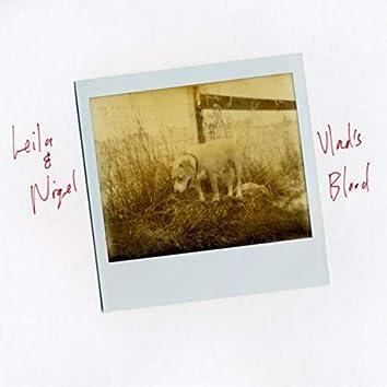 Leila & Nigel / Vlad's Blood