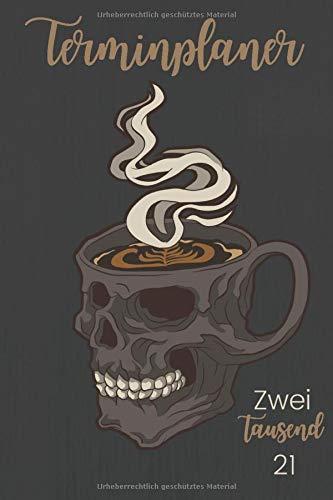 Terminplaner Zweitausend21: Kaffee Barista Kalender 2021. Handliches Format, mit Jahresplaner, Monatsplaner, Wochenplaner. Verziert mit Kaffeemotiven ... oder To-Dos. Perfekt für Koffeeinliebhaber.