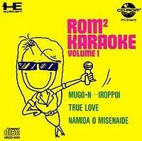 ロムロムカラオケ Vol.1 ROM2 KARAOKE VOLUME 1 【PCエンジン CD-ROM2】