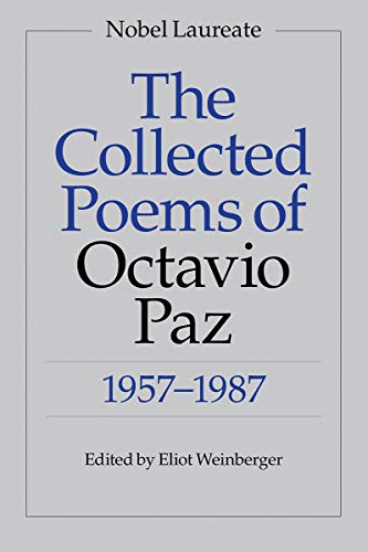 The Collected Poems of Octavio Paz, 1957-1987: Bilingual Edition / Paz, Octavio