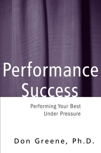 Performance Success: Performing Your Best Under Pressure (Theatre Arts)