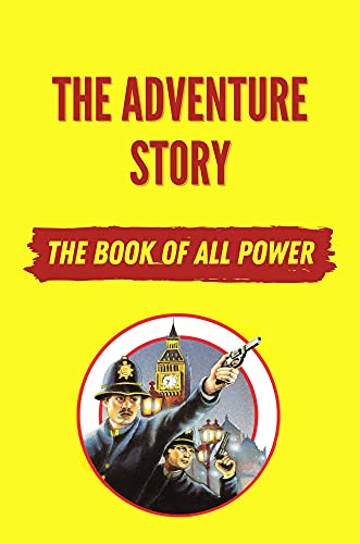 The Adventure Story: The Book Of All Power: The Book Of All Power Novel (English Edition)