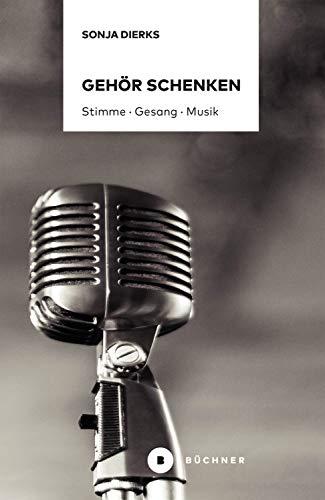 Gehör schenken: Stimme · Gesang · Musik