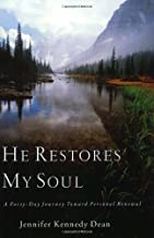 He Restores My Soul: A Forty-Day Journey Toward Personal Renewal