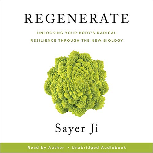 Regenerate: Unlocking Your Body's Radical Resilience Through the New Biology