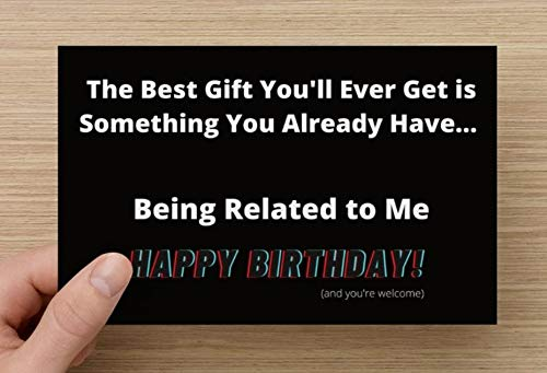 Funny Birthday Card - BEST GIFT IS BEING RELATED TO ME - Brother birthday card from sister for men sister friend