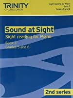 Sound at Sight Piano: Grades 5 - 6 Bk. 3 (Sound at Sight: Sample Sightreading Tests Second Series) by Trinity Guildhall(2011-07-01)