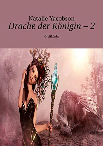 Drache der Königin–2: Greifkönig