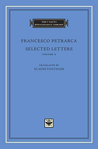 Petrarca, F: Selected Letters, Volume 2 (I Tatti Renaissance Library, Band 77)