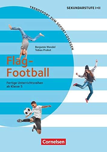 Trendsport zum sofort Loslegen - Fertige Unterrichtsreihen - ab Klasse 5: Flag Football - Kopiervorlagen