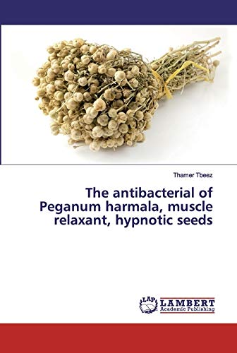 The antibacterial of Peganum harmala, muscle relaxant, hypnotic seeds