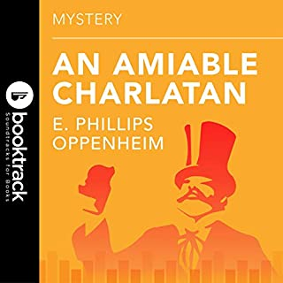 An Amiable Charlatan     Booktrack Edition              Written by:                                                                                                                                 E. Phillips Oppenheim                               Narrated by:                                                                                                                                 Cate Barratt                      Length: 6 hrs and 15 mins     Not rated yet     Overall 0.0