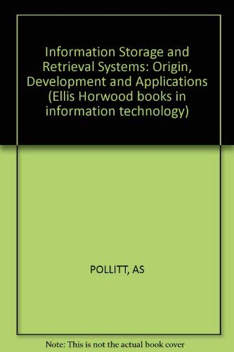 Information Storage and Retrieval Systems: Origin, Development and Applications