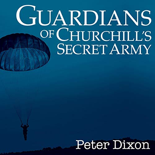 Guardians of Churchill's Secret Army Audiobook By Peter Dixon cover art
