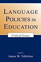 Language Policies in Education: Critical Issues