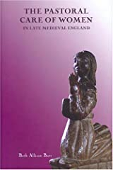 The Pastoral Care of Women in Late Medieval England (Gender in the Middle Ages) (Volume 3) Hardcover