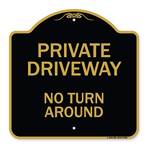 """SignMission Designer Series Sign - Private Driveway, No Turn Around   Black & Gold 18"""" X 18"""" Heavy-Gauge Aluminum Architectural Sign   Protect Your Business & Municipality   Made in The USA"""