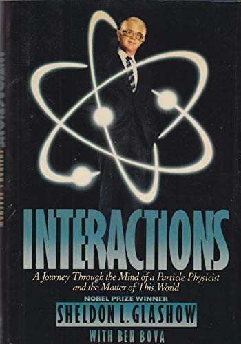 Interactions: A Journey Through the Mind of a Particle Physicist and the Matter of This World