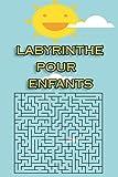 labyrinthe pour enfants: cahier d'activités, des labyrinthes facile, livre d'activités pour les enfants garçons et filles, 80 Puzzles Labyrinthes