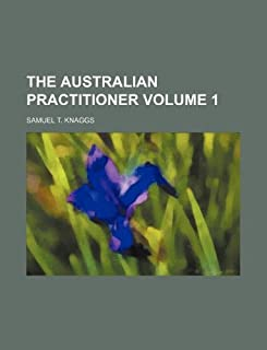 The Australian Practitioner Volume 1