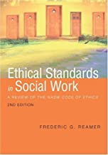 Ethical Standards in Social Work: A Review of the NASW Code of Ethics by Frederic G. Reamer 2nd (second) Edition [Paperback(2006)]