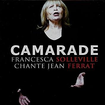 Camarade (Francesca Solleville chante Jean Ferrat)