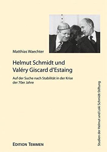 Helmut Schmidt und Valéry Giscard d'Estaing: Auf der Suche nach Stabilität in der Krise der 70er Jahre (Studien der Helmut und Loki Schmidt-Stiftung) by Matthias Wächter (2011-01-20)