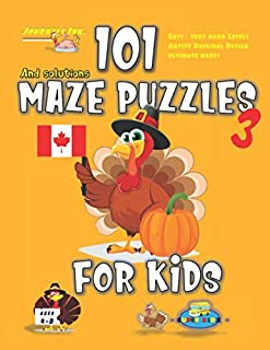 101 Maze Puzzles for Kids 3: SUPER KIDZ Brand. Children - Ages 4-8. Thanksgiving custom art interior. 101 Puzzles with solutions - Easy to Very Hard ... activity time! (Maze Puzzle Books for Kids)
