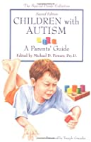 Children With Autism: A Parents' Guide (Special Needs Collection)