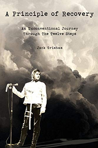 A Principle of Recovery: An Unconventional Journey Through the Twelve Steps