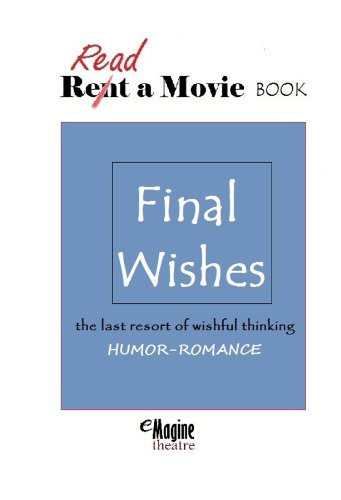 Final Wishes (eMagine Theatre Book 2) (English Edition)