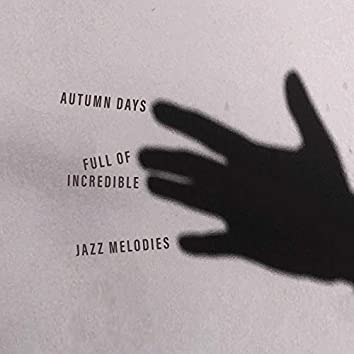 Autumn Days Full of Incredible Jazz Melodies