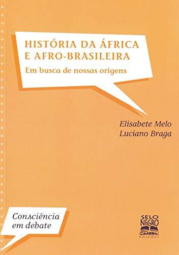 História da África e afro-brasileira: em busca de nossas origens
