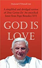 God Is Love: A Simplified and Abridged Version of Deus Caritas Est; An Encyclical Letter from Pope Benedict XVI