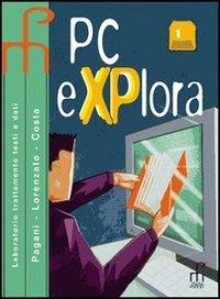 PC explora. Vol. 1-2. Per gli Ist. tecnici e professionali