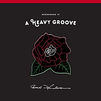 Henderson IV: A Heavy Groove