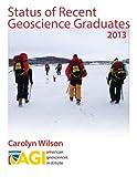 2013 Status of Recent Geoscience Graduates Report