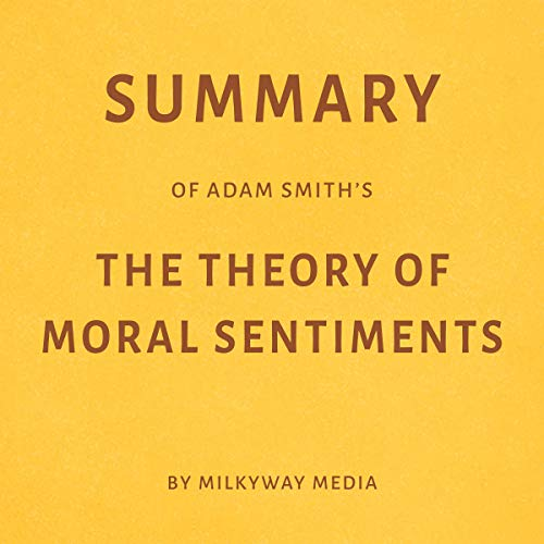 Summary of Adam Smith's The Theory of Moral Sentiments by Milkyway Media Titelbild