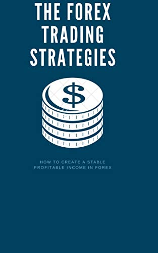 Forex Trading Strategies : Practical Proven Tips and Tricks (English Edition)