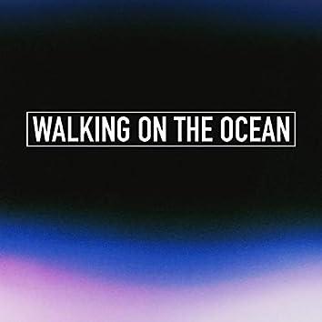 Walking on the Ocean