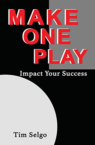Make One Play: Impact Your Success