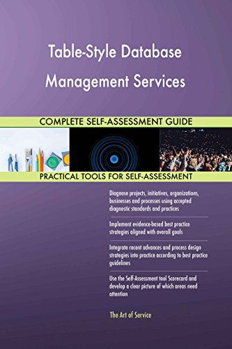 Table-Style Database Management Services All-Inclusive Self-Assessment - More than 630 Success Criteria, Instant Visual Insights, Spreadsheet Dashboard, Auto-Prioritized for Quick Results