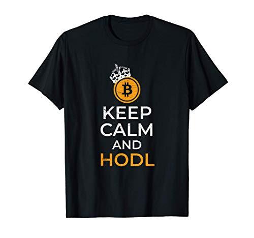Keep Calm HODL - Divertente Bitcoin Crypto Currency Moneta Maglietta