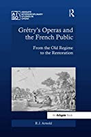 Grétry's Operas and the French Public: From the Old Regime to the Restoration