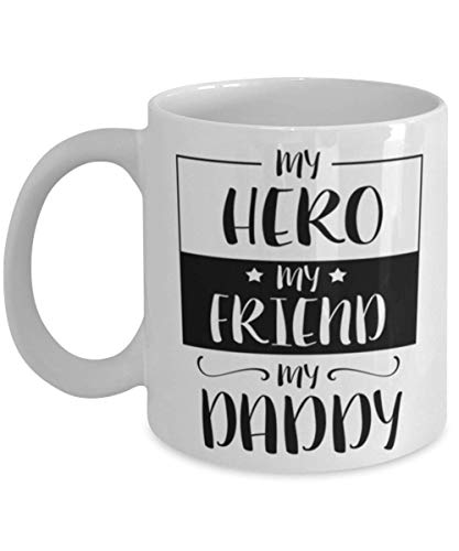 My Hero My Friend My Daddy - Taza de café con texto en inglés 'My Hero My Friend' con texto 'My Daddy' (325 ml)