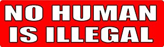 Bumper Planet - Bumper Sticker - No Human is Illegal - 3 x 10 inch - Vinyl Decal Professionally Made in USA