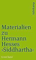 Materialien zu Hermann Hesses »Siddhartha«: Erster Band