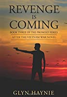 Revenge Is Coming: After The Vietnam War Novel (Promises to the Fallen)